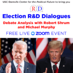 Free Live Zoom Event: Election R&D Dialogues, Debate Analysis with Robert Shrum & Michael Murphy