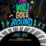The World Goes 'Round, Music by John Kander, Lyrics by Fred Ebb presented at Coachella Valley Repertory in Cathedral City