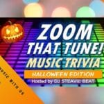 Zoom Event: Zoom That Tune! Music Triva, Halloween Edition Hosted by DJ Steavie Beat