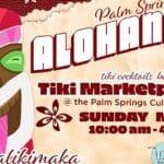 "Palm Springs Vintage Market ""Alohana"" at the Palm Springs Cultural Center"