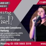 Zoom Event: The Center in Palm Springs Zoom Event: Stand Up Comedy - Missing Mrs. Maisel with Mina Hartlong?