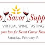 "Virtual Zoom Event: Desert Cancer Foundation Presents ""Sip, Savor, Support!"""