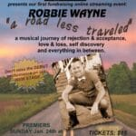 """Desert Rose Playhouse Presents 1st Fundraising Online Streaming Event: Robbie Wayne, """"A Road Less Traveled"""