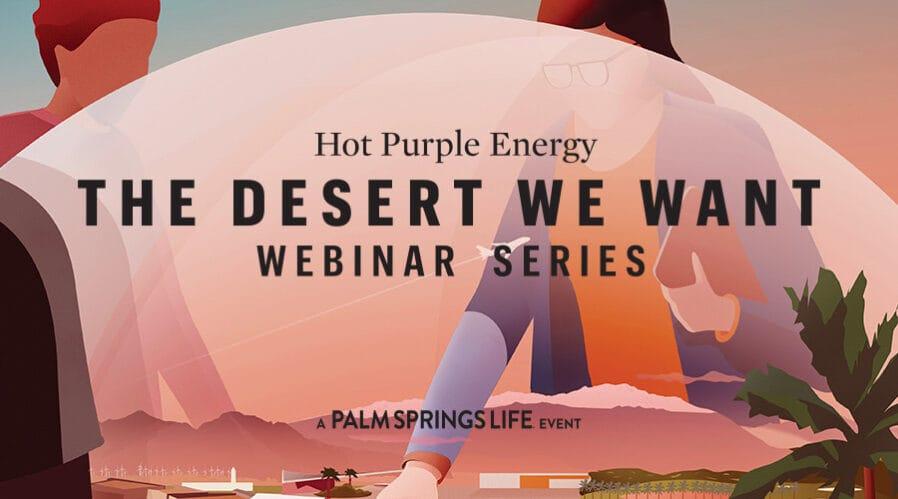 Hot Purple Energy's The Desert We Want