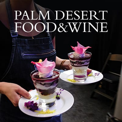 Palm Desert Food & Wine 2021 Virtual Experience
