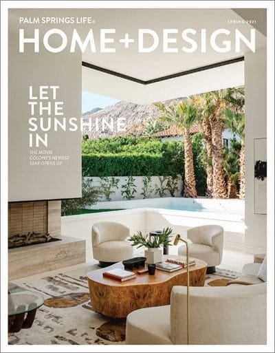Palm Springs Life Home + Design Spring 2021