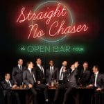 Straight No Chaser, The Open Bar Tour at The McCallum Theatre in Palm Desert