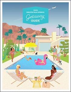 2021 Greater Palm Springs Getaway Guide