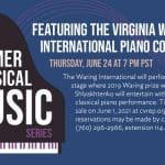 CVRep Summer Classical Music Series Presents: The Virginia Waring International Piano Competition