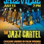 Jazzville Presents The Jazz Cartel at The Cascade Lounge at Agua Caliente Casino Palm Springs