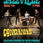Jazzville Presents Conganas Latin Jazz at The Cascade Lounge - Agua Caliente Casino Palm Springs