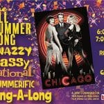 The All Summererific Sing-A-Long: Chicago at the Camelot Theaters in Palm Springs
