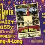 The All Summererific Sing-A-Long: South Pacific at the Camelot Theaters in Palm Spring
