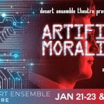 Artificial Morality Presented at the Desert Ensemble Theatre in Palm springs