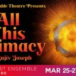All This Intimacy by Rojiv Joseph Presented at the Desert Ensemble Theatre in Palm Springs