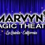 A Magical Night at Marvyn's Magic Theater in La Quinta
