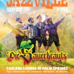 Jazzville Presents Die Sauerkrauts - Oktoberfest Party Band! in the Cascade Lounge at the Agua Caliente Casino in Palm Springs