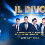 Il Divo, For Once In My Life Tour at Fantasy Springs Resort Casino in Indio