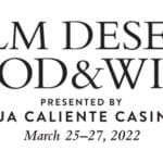 Palm Desert Food & Wine presented by Agua Caliente Casinos at The Gardens on El Paseo in Palm Desert