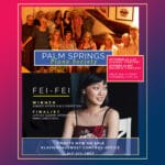 Palm Springs Piano Society Presents Fei-Fei, Top Finalist at the 14th Van Cliburn Competition. Sunday Brunch and Concert